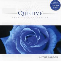 In the Garden (Quietime: Your Turn To Unwind Series)