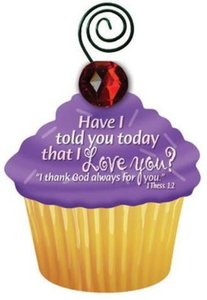 Be Sweet Cupcake Magnet: Have I Told You Today