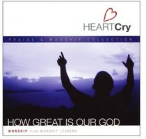How Great is Our God (#02 in Heartcry Series)