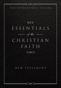 NIV Essentials of the Christian Faith New Testament