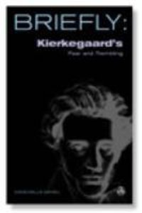 Kierkegaards Fear and Trembling (Briefly Series)