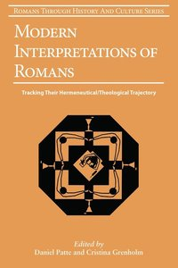 Modern Interpretatons of Romans (#10 in Romans Through History And Culture Series)