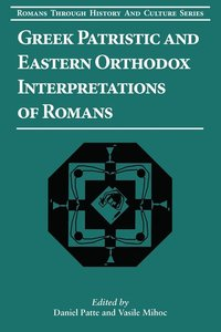 Greek Patristic and Eastern Orthodox Interpretations of Romans (#09 in Romans Through History And Culture Series)