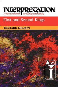 First and Second Kings (Interpretation Bible Commentaries Series)