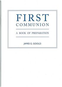 First Communion: A Book of Preparation