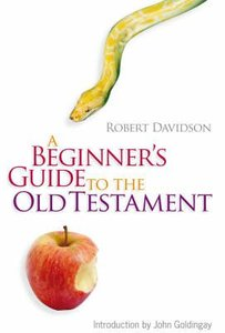 A Beginners Guide to the Old Testament