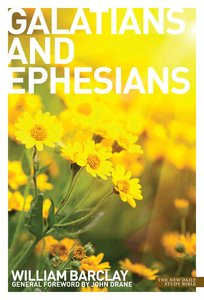 Letters to the Galatians & Ephesians (New Daily Study Bible Series)