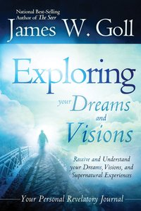 Exploring Your Dreams & Visions (Your Personal Revelatory Journal)
