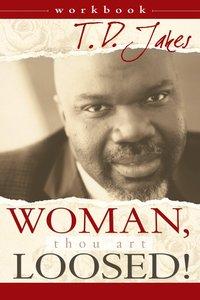 Woman, Thou Art Loosed! (Workbook)