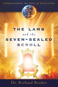 Understanding the Book of Revelation #02: The Lamb and the Seven-Sealed Scroll