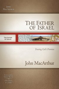 The Father of Israel (Macarthur Old Testament Study Guides Series)