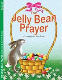 Colouring/Activity Book: The Jelly Bean Prayer (Ages 4-7, Reproducible)