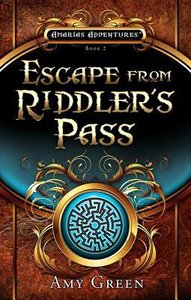 Escape From Riddlers Pass (#02 in Amarias Adventures Series)