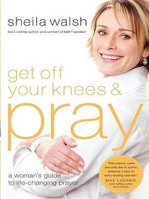 Get Off Your Knees and Pray (Large Print)