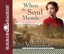 When the Soul Mends (Unabridged, 9 CDS) (#03 in Sisters Of The Quilt Audiobook Series)