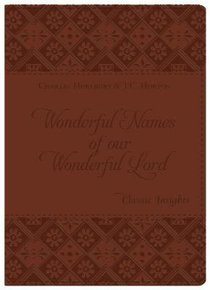 Classic Insights: Wonderful Names of Our Wonderful Lord
