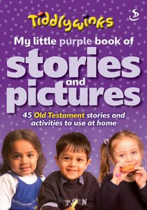 Tiddlywinks: My Little Purple Book of Stories and Pictures Old Testament
