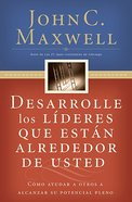 Desarrolle Los Lideres Que Estan Alrededor De Usted (Developing The Leaders Around You) Paperback