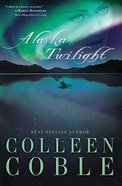 Wof Fiction: Alaska Twilight (Women Of Faith Fiction Series) Paperback
