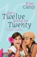 She's Twelve Going on Twenty Paperback