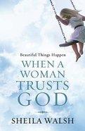 Beautiful Things Happen When a Woman Trusts God Hardback