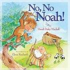 No, No Noah! Board Book