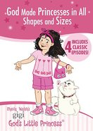 God Made Princesses in All Shapes and Sizes (Gigi, God's Little Princess Series)