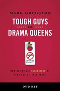 Tough Guys and Drama Queens (Dvd-based Study Kit) Pack