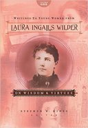 Writings to Young Women From Laura Ingalls Wilde #01: On Wisdom and Virtue Paperback