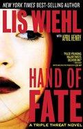 Hand of Fate (#2 in A Triple Threat Novel Series) Hardback