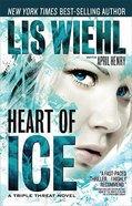 Heart of Ice (#3 in A Triple Threat Novel Series) Hardback