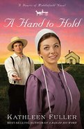 A Hand to Hold (#03 in Hearts Of Middlefield Series) Paperback