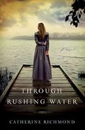 Through Rushing Water Paperback