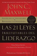 Las 21 Leyes Irrefutables Del Liderazgo (21 Irrefutable Laws Of Leadership) Paperback