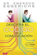 Descifre El Codigo Do La Comunicacion (Cracking The Communication Code) Paperback