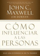Cmo Influenciar a Las Personas (How To Influence The People) Paperback