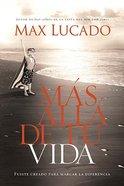 Mas Alla De Tu Vida (Outlive Your Life) Paperback
