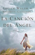 La Cancion Del Angel (Spanish) (Angel Song) Paperback