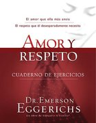 Amor Y Respeto Cuaderno De Ejercicios (Love And Respect Workbook) Paperback
