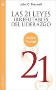 Las 21 Leyes Irrefutables Del Liderazgo (21 Irrefutable Laws Of Leadership, The) Paperback