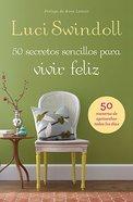 50 Secretos Simples Para Una Vida Feliz (Simple Secrets To A Happy Life) Paperback