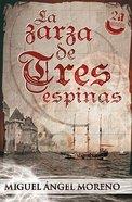 La Zarza De Tres Espinas (The Bush With Three Thorns) Paperback