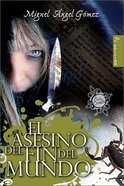 El Asesino Del Fin Del Mundo (The Murderer Of The End Of The World) Paperback