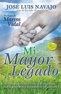 Mi Mayor Legado (My Greatest Legacy) Paperback
