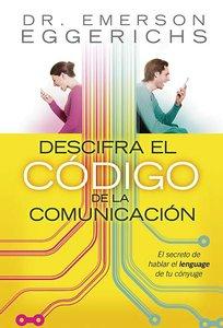 Descifre El Codigo Do La Comunicacion (Cracking The Communication Code)