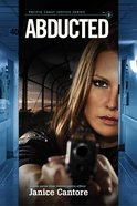 Abducted (#02 in Pacific Coast Justice Series) Paperback