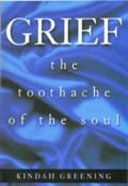 Grief: The Toothache of the Soul