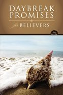 Daybreak: Promises For Believers (Daybreak Books Series) Hardback