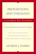 Prepositions and Theology in the Greek New Testament Hardback