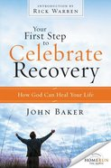 Your First Step to Celebrate Recovery (Celebrate Recovery Series) Paperback